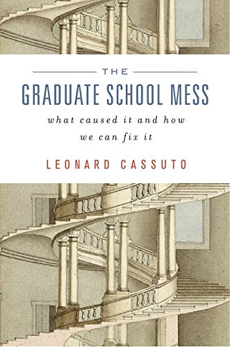 9780674728981: The Graduate School Mess: What Caused It and How We Can Fix It