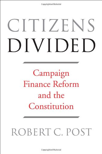 9780674729001: Citizens Divided: Campaign Finance Reform and the Constitution (The Tanner Lectures on Human Values)