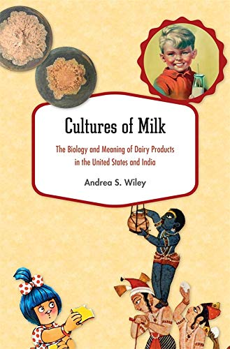 9780674729056: Cultures of Milk: The Biology and Meaning of Dairy Products in the United States and India