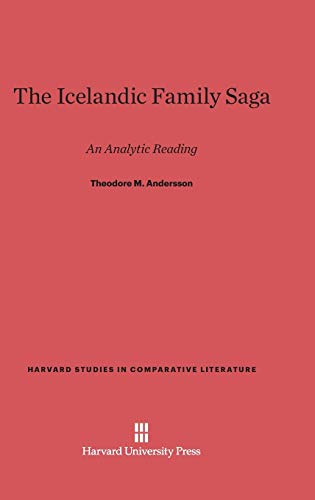 The Icelandic Family Saga (Harvard Studies in Comparative Literature (Hardcover)): Theodore M. ...
