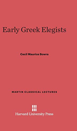9780674730083: Early Greek Elegists (Martin Classical Lectures)