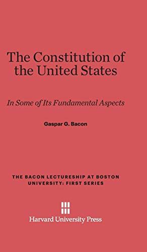 The Constitution of the United States: Gaspar G. Bacon