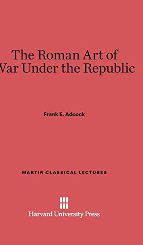 9780674730939: The Roman Art of War Under the Republic (Martin Classical Lectures)