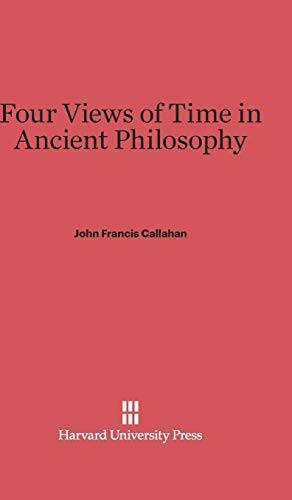 9780674731080: Four Views of Time in Ancient Philosophy