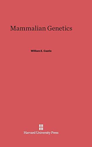 Mammalian Genetics: William E. Castle