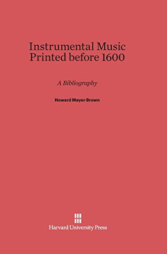 9780674731660: Instrumental Music Printed before 1600: A Bibliography