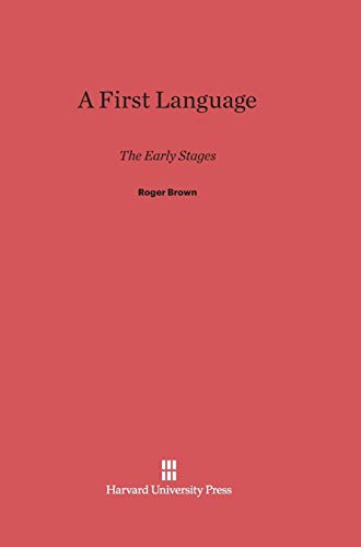 9780674732452: A First Language: The Early Stages