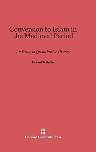 Conversion to Islam in the Medieval Period: Richard W. Bulliet