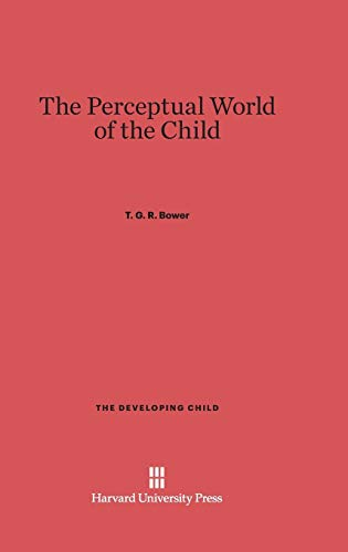 9780674733664: The Perceptual World of the Child