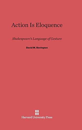 9780674734319: Action Is Eloquence