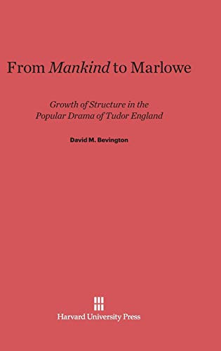 From Mankind to Marlowe: David M. Bevington