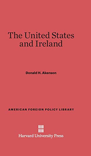 9780674734869: The United States and Ireland (American Foreign Policy Library)