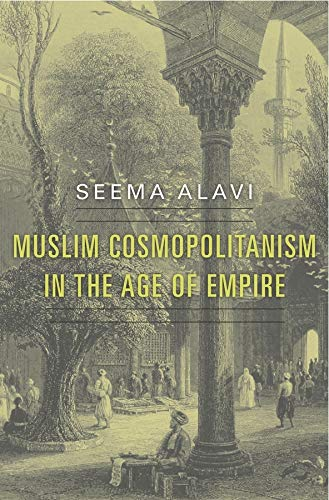 9780674735330: Muslim Cosmopolitanism in the Age of Empire