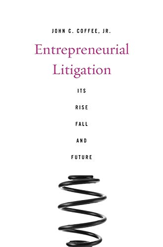 9780674736795: Entrepreneurial Litigation: Its Rise, Fall, and Future