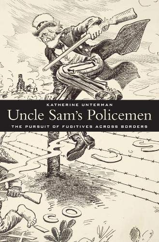 9780674736924: Uncle Sam's Policemen: The Pursuit of Fugitives across Borders