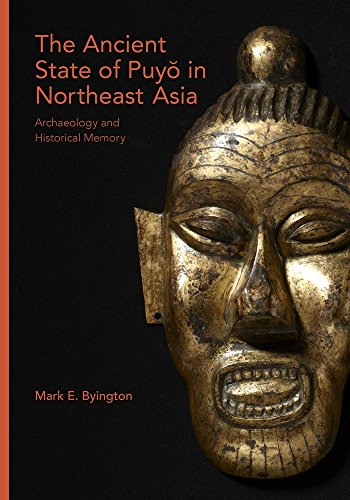 9780674737198: The Ancient State of Puyŏ in Northeast Asia: Archaeology and Historical Memory (Harvard East Asian Monographs)