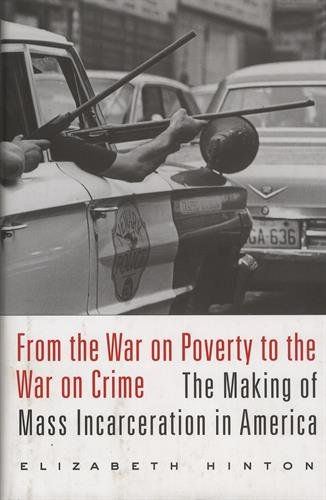9780674737235: From the War on Poverty to the War on Crime: The Making of Mass Incarceration in America (Harvardyenching Institute Mono)
