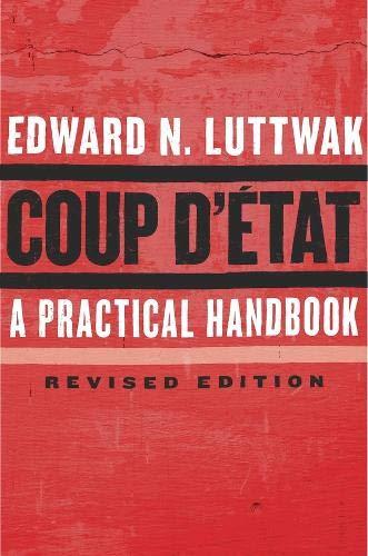 Coup D'Etat: A Practical Handbook, Revised Edition: Luttwak, Edward N.