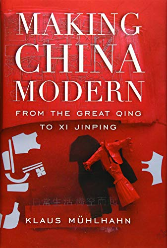 9780674737358: Making China Modern: From the Great Qing to Xi Jinping