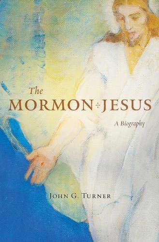 The Mormon Jesus: A Biography