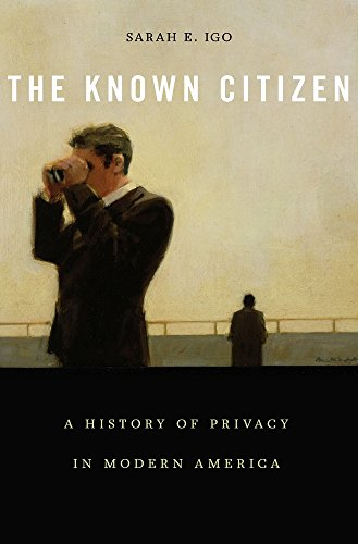 9780674737501: The Known Citizen: A History of Privacy in Modern America
