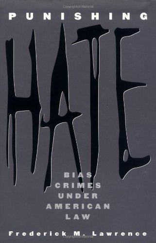 9780674738454: Punishing Hate: Bias Crimes under American Law