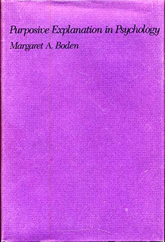 A Purposive Explanation in Psychology: Boden, Margaret A.