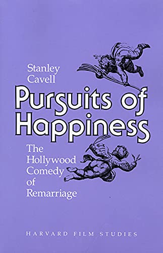 9780674739062: Pursuits of Happiness: The Hollywood Comedy of Remarriage (Harvard Film Studies)