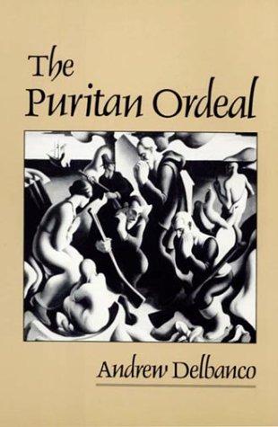 The Puritan Ordeal: Delbanco, Andrew