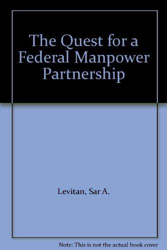 The Quest for a Federal Manpower Partnership: Zickler, Joyce K., Levitan, Sar A.