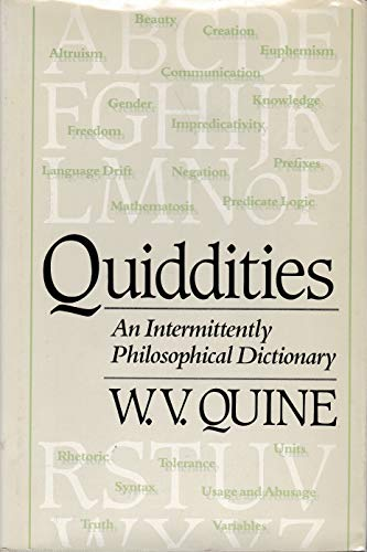 9780674743519: Quiddities: An Intermittently Philosophical Dictionary