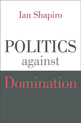 9780674743847: Politics against Domination