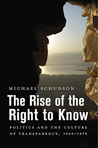 9780674744059: The Rise of the Right to Know: Politics and the Culture of Transparency, 1945–1975