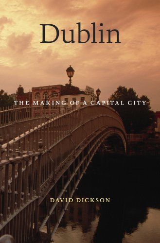 9780674744448: Dublin: The Making of a Capital City