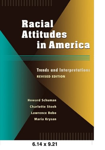 Racial Attitudes in America : Trends and: Charlotte Steeh; Lawrence