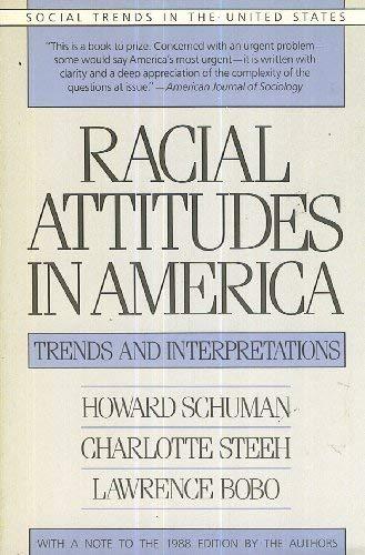 Racial Attitudes in America: Trends and Interpretations: Howard Schuman, Charlotte