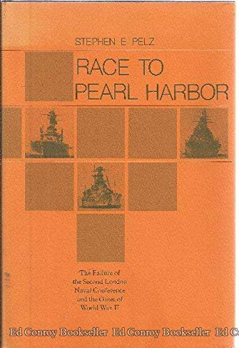 Race to Pearl Harbor: The Failure of the Second London Naval Conference and the Onset of World War ...