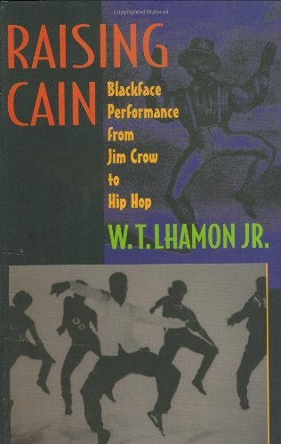 9780674747111: Raising Cain: Blackface Performance from Jim Crow to Hip Hop