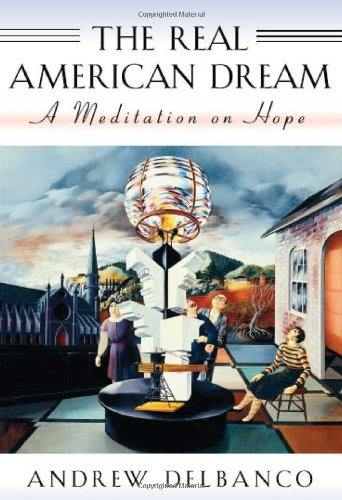 9780674749252: The Real American Dream: A Meditation on Hope (Massey Lectures, 170)