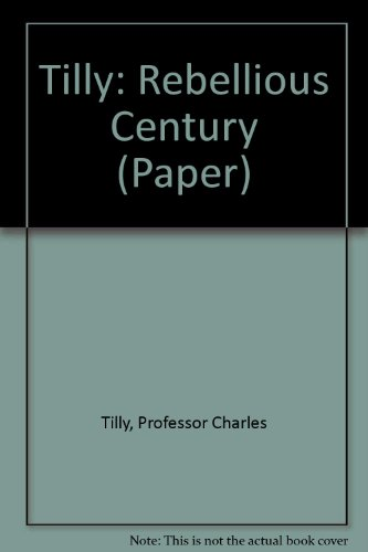 9780674749566: Tilly: Rebellious Century (Paper)