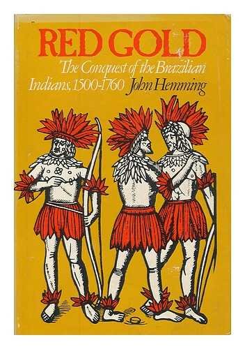 9780674751071: Red Gold: The Conquest of the Brazilian Indians, 1500-1760