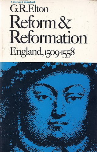 9780674752481: Reform and Reformation: England, 1509-1558