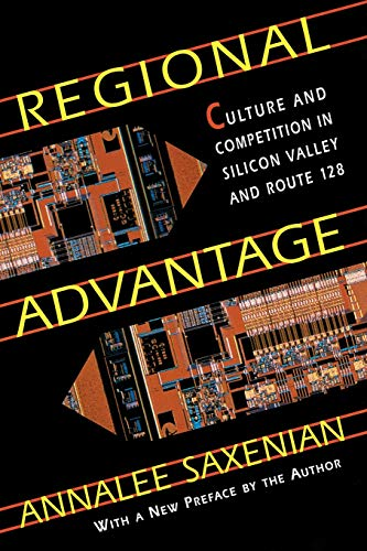 9780674753402: Regional Advantage: Culture and Competition in Silicon Valley and Route 128