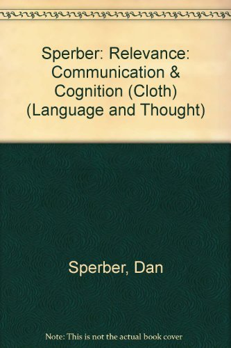 Relevance: Communication and Cognition (Language and Thought): Sperber, Dan, Wilson, Deirdre
