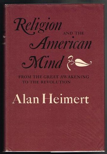 9780674755505: Religion and the American Mind: From the Great Awakening to the Revolution