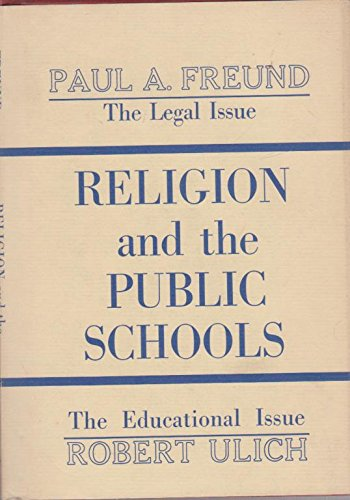 Religion and the Public Schools (Burton &: Freund, Paul A.;