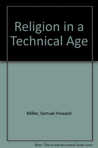 Religion in a Technical Age: Samuel H. Miller