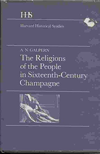 The Religions of the People in Sixteenth-Century Champagne (Harvard Historical Studies, 92): ...