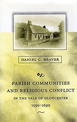 Parish Communities and Religious Conflict in the Vale of Gloucester, 1590-1690 (Hardback): Daniel C...