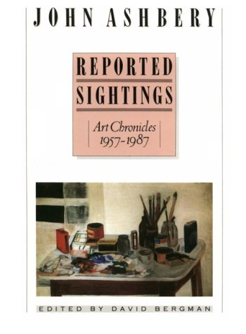 9780674762251: Reported Sightings: Art Chronicles, 1957-87